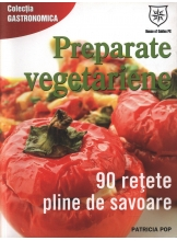 Preparate vegetariene 90 de retete pline de savoare