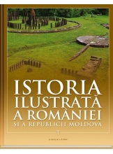 Istoria ilustrata a Romaniei si a Republicii Moldova vol. 1. Prima jumatate a secolului XX