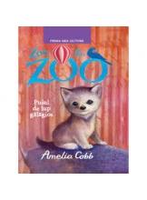 Prima mea lectura ZOE LA ZOO. Puiul de lup galagios. Amelia Cobb
