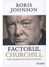 Kronika. FACTORUL CHURCHILL. Cum a schimbat un singur om istoria. Boris Johnson