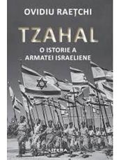 TZAHAL. O istorie a armatei israeliene