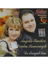 CD Angela Similea si Ovidiu Komornyik De dragul tau