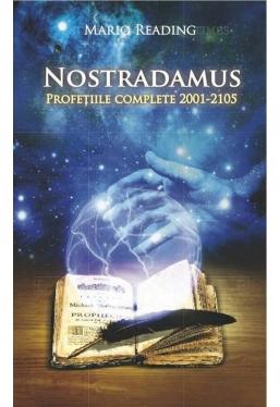 Nostradamus. Profetiile complete 2001-2015