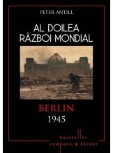 Al Doilea Razboi Mondial. Berlin 1945