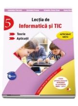 LECTIA DE INFORMATICA SI TIC. Teorie. Aplicatii. Clasa a V-a