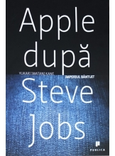 Apple dupa Steve Job. Imperiul bantuit