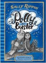 Polly si Buster. Vrajitoarea rebela & Monstrul sentimental