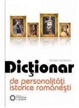 Dictionar de personalitati istorice romanesti