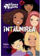 Intalnirea. Kinra Girls, Vol. 1