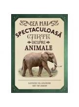 CEA MAI SPECTACULOASA CARTE DESPRE ANIMALE