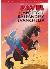 Biblia pentru copii 12. Pavel si Apostolii raspandesc evanghelia