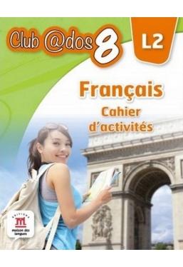 FRANCAIS. Cahier d'activites. L 2. Lectia de franceza (clasa a VIII-a)