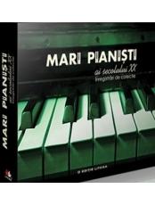 CD Mari pianisti ai secolului XX Pachet 3 (Volumele 13 - 18)