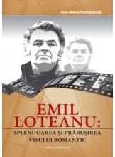 Emil Loteanu Splendoarea si prabusirea visului romantic