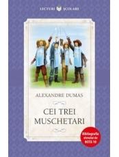 Lecturi scolare CEI TREI MUSCHETARI. Alexandre Dumas