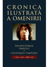 Cronica ilustrata a omenirii. Vol.1 Inceputurile omului si culturile