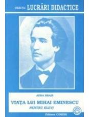 Viata lui Mihai Eminescu pentru elevi