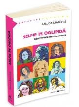 Selfie in oglinda Cand femeia devine mama