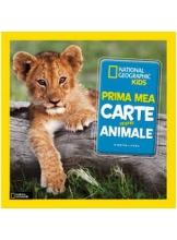 National Geographic. PRIMA MEA CARTE DESPRE ANIMALE. brosata