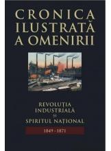 Cronica ilustrata a omenirii. Vol.9 Revolutia industriala si spiritul
