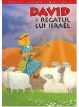 Biblia pentru copii 6. David si regatul lui Isra