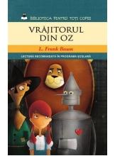 Biblioteca pentru toti copiii. Vrajitorul din Oz