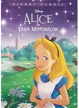 DISNEY. ALICE IN TARA MINUNILOR (Disney clasic)