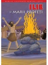 Biblia pentru copii 7. Ilie si Marii profeti
