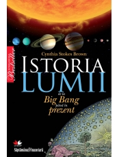 Istoria lumii de la Big Bang pana in prezent