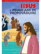 Biblia pentru copii 8. Iisus si primii ani de propovaduire
