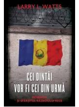 Cei dintai vor fi fi cei din urma Romania si sfarsitul Razboiului Rece