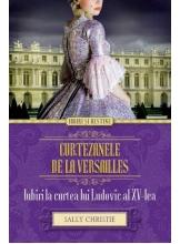 Iubiri si destine. Curtezanele de la Versailles