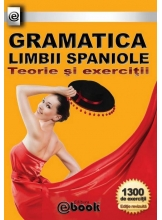 Gramatica limbii spaniole. Teorie si exercitii - Editia 2012