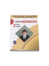 LECTIA DE MATEMATICA. Teorie. Aplicatii. Clasa a VII-a