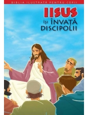 Biblia pentru copii 9. Isus isi invata discipolii