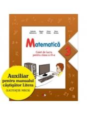 Matematica. Caiet de lucru pentru clasa a III-a