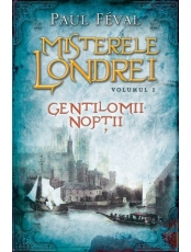 Misterele Londrei. Gentilomii noptii. Vol. 1