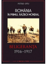 Romania in Primul Razboi Mondial. Beligeranta 1916-1917. Petre Otu