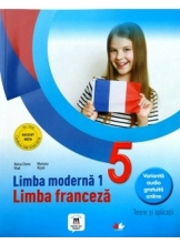 LIMBA MODERNA 1. Limba franceza. Teorie si aplicatii. Clasa a V-a