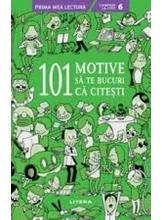 Prima mea lectura. 101 MOTIVE SA TE BUCURI CA CITESTI.