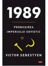 Carte pentru toti. Vol 238 1989. PRABUSIREA IMPERIULUI SOVIETIC.