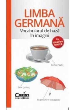 Limba germana. Vocabularul de baza in imagini cu transcriere fonetica