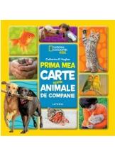 National Geographic. PRIMA MEA CARTE DESPRE ANIMALE DE COMPANIE