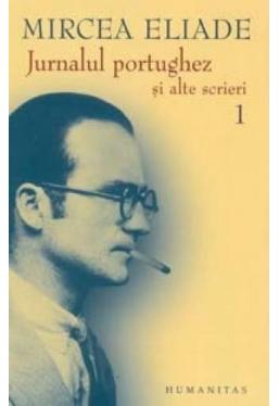 Jurnalul portughez si alte scrieri vol 1 si 2