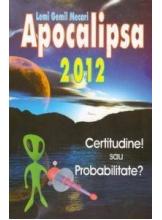 Apocalipsa 2012. Certitudine sau Probabilitate?