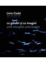 Liviu Ciulei. Cu gandiri si cu imagini