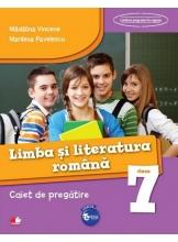Limba si literatura romana. Caiet de pregatire. Clasa a VII-a