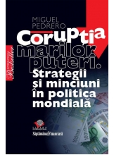 Coruptia marilor puteri. Strategii si minciuni in politica mondiala