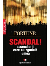 Scandal! Escrocherii care au zguduit lumea