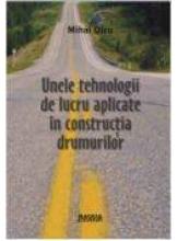 Unele tehnologii de lucru aplicate in constructia drumurilor